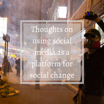 Thoughts on using social media as a platform for social change